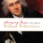 John Piper: Amazing Grace in the Life of William Wilberforce