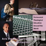 Pentecostal Theological Education: Asia Pacific Theological Seminary