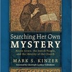 Mark Kinzer: Searching Her Own Mystery