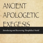 Stuart Parsons: Ancient Apologetic Exegesis