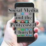 Social Media and the Pentecostal Church