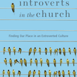 Adam McHugh: Introverts in the Church