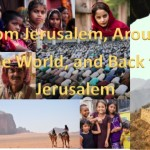 From Jerusalem, Around the World, and Back to Jerusalem
