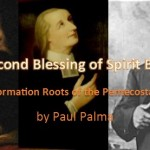 The Second Blessing of Spirit Baptism: British Reformation Roots of the Pentecostal Tradition