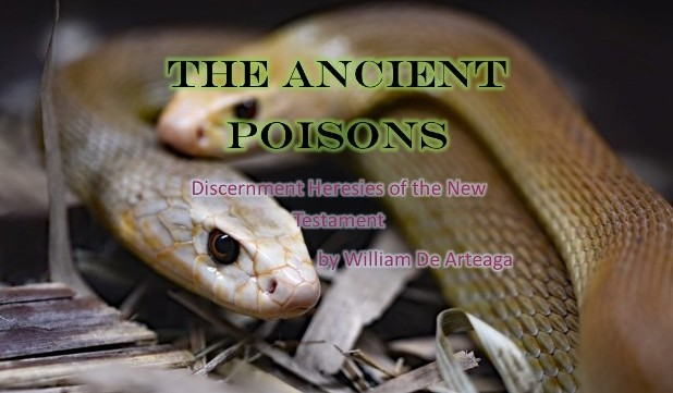 The Ancient Poisons: Discernment Heresies of the New Testament