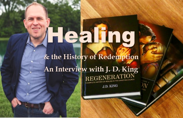 Healing and the History of Redemption: An Interview with J. D. King
