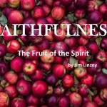The Fruit of the Spirit: Faithfulness
