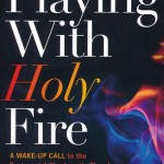 Michael Brown: Playing With Holy Fire