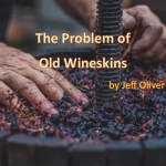 The Problem of Old Wineskins