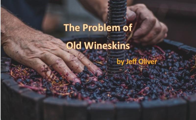 The Problem of Old Wineskins