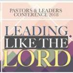 Leading Like the Lord: Pastors and Leaders Conference 2018
