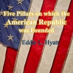 Five Pillars on which the American Republic was Founded