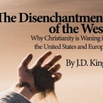 The Disenchantment of the West: Why Christianity is Waning in the United States and Europe