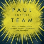Ryan Lokkesmoe: Paul and His Team