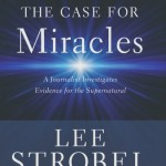 Lee Strobel: The Case for Miracles
