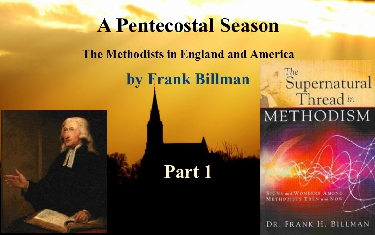 A Pentecostal Season: The Methodists in England and America, Part 1