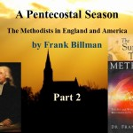 A Pentecostal Season: The Methodists in England and America, Part 2