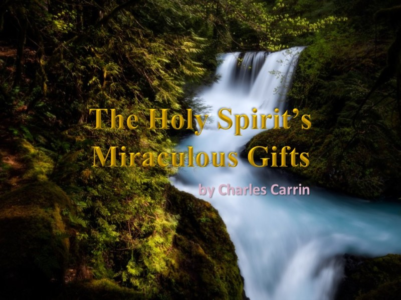 The Holy Spirit's Miraculous Gifts, by Charles Carrin