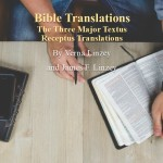 Bible Translations: The Three Major Textus Receptus Translations