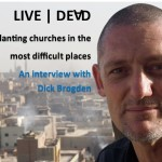 Planting Churches in the Most Difficult Places: An interview with Dick Brogden