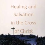 Healing and Salvation in the Cross of Christ