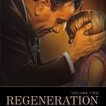 J.D. King: Regeneration: A Complete History of Healing in the Christian Church (Vol 2)