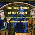 The Resurgence of the Gospel, Part Four: The Reconversion of Europe