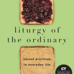 Tish Harrison Warren: Liturgy of the Ordinary
