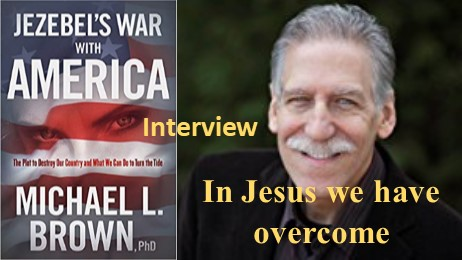 In Jesus we have overcome, an interview with Michael Brown