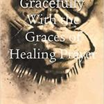 William De Arteaga: Aging Gracefully with the Graces of Healing Prayer