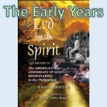 Led by The Spirit: The Early Years in the Philippines