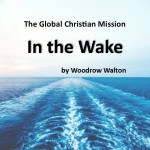 The Global Christian Mission: In the Wake