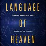 Sam Storms: The Language of Heaven