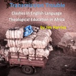Transmission Trouble: Clashes in English Language Theological Education in Africa