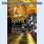 Led by The Spirit: Interned by the Japanese