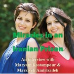 Miracles in an Iranian Prison: An interview with Maryam Rostampour and Marziyeh Amirizadeh