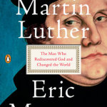 Eric Metaxas: Martin Luther