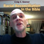 Craig Keener on Racial Reconciliation in the Bible