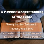 A Keener Understanding of the Bible: The Jewish Context for the Sermon on the Mount and the Book of Matthew