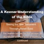 A Keener Understanding of the Bible: The Jewish Context for the Sermon on the Mount and the Book of Matthew Continued