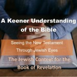 A Keener Understanding of the Bible: The Jewish Context for the Book of Revelation
