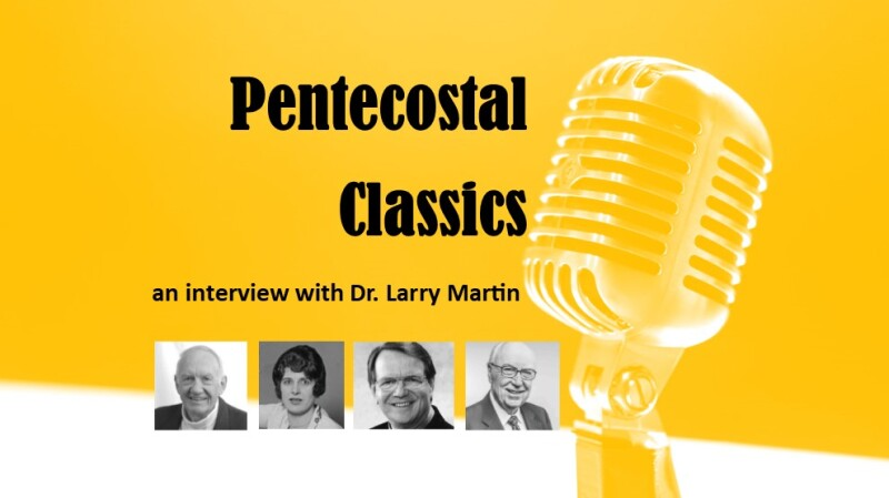 Pentecostal Classics: An interview with Larry Martin