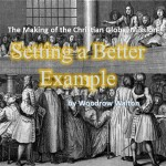 The Making of the Christian Global Mission, Part 3: Setting a Better Example