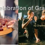 Celebration of Grace: What Christ Does for us in Baptism and Communion