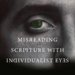 MisreadingScriptureIndividualist